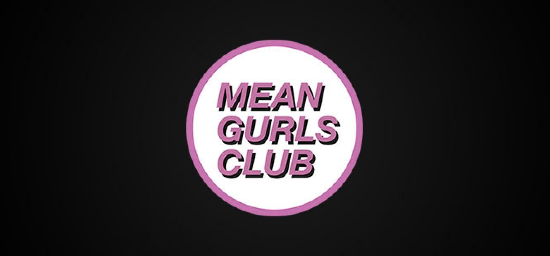 MEAN GURLS CLUB (星期五)