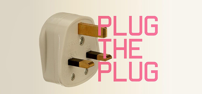 PLUG THE PLUG