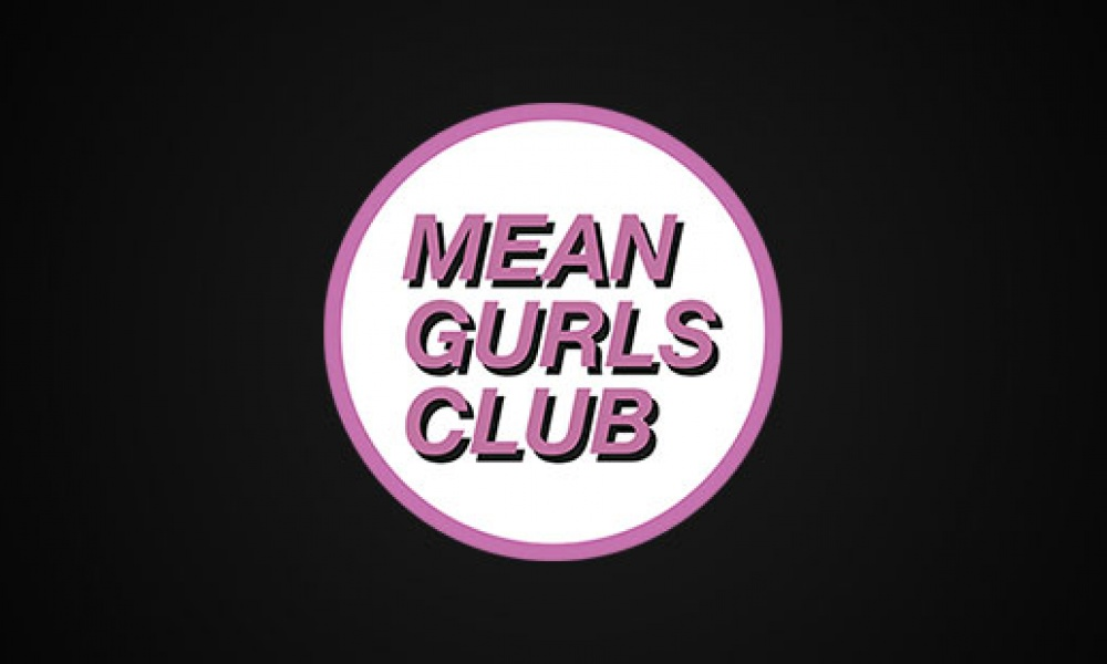 MEAN GURLS CLUB (FRI)
